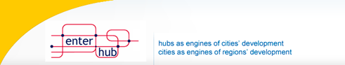 ENTER.HUB-hubs as engines of cities development/hubs as engines of regions development
