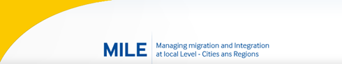 MILE - Managing migration and Integration at the local LEvel-Cities and Regions