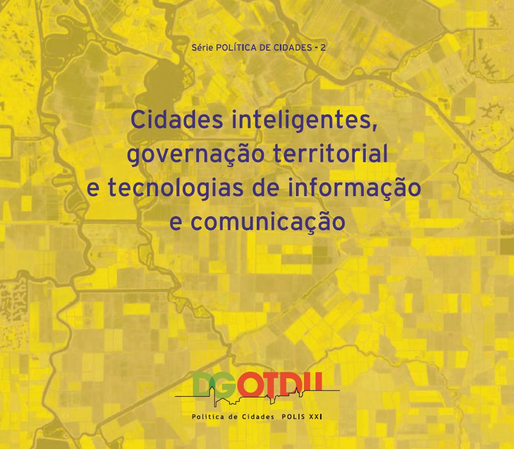 Cidades inteligentes, governação territorial e TIC. DGOTDU, Série temática Política das Cidades, n.º 2