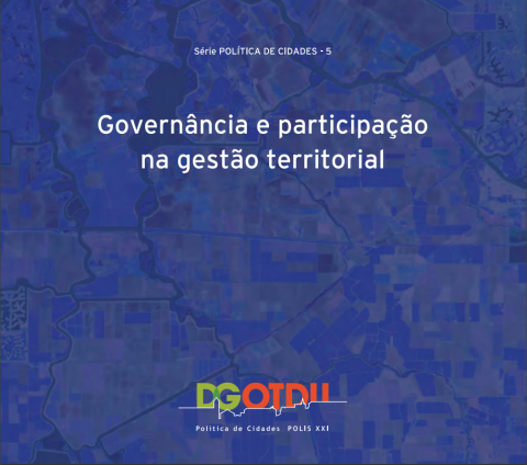 Governância e participação na gestão territorial. DGOTDU: Série temática Política das Cidades, n.º 5